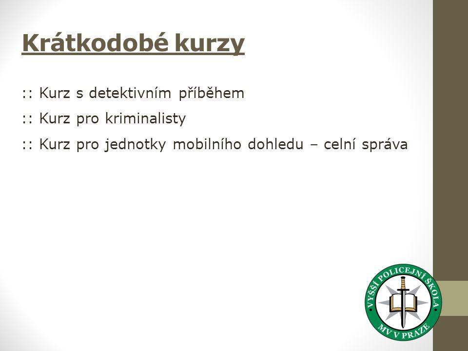 Krátkodobé kurzy :: Kurz s detektivním příběhem :: Kurz pro kriminalisty :: Kurz pro jednotky mobilního dohledu – celní správa