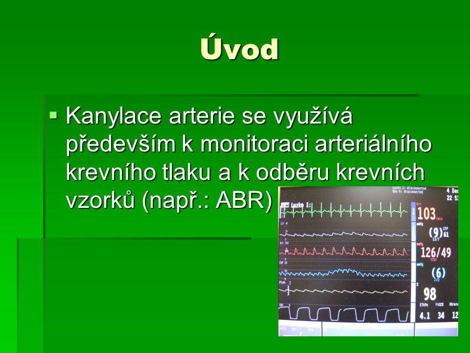 Indikace  hemodynamicky nestabilní pacient (šokové stavy, hypertenzní krize, hypotenze)  ventilačně nestabilní pacient  nutnost opakovaných krevních odběrů  měření cardiac output
