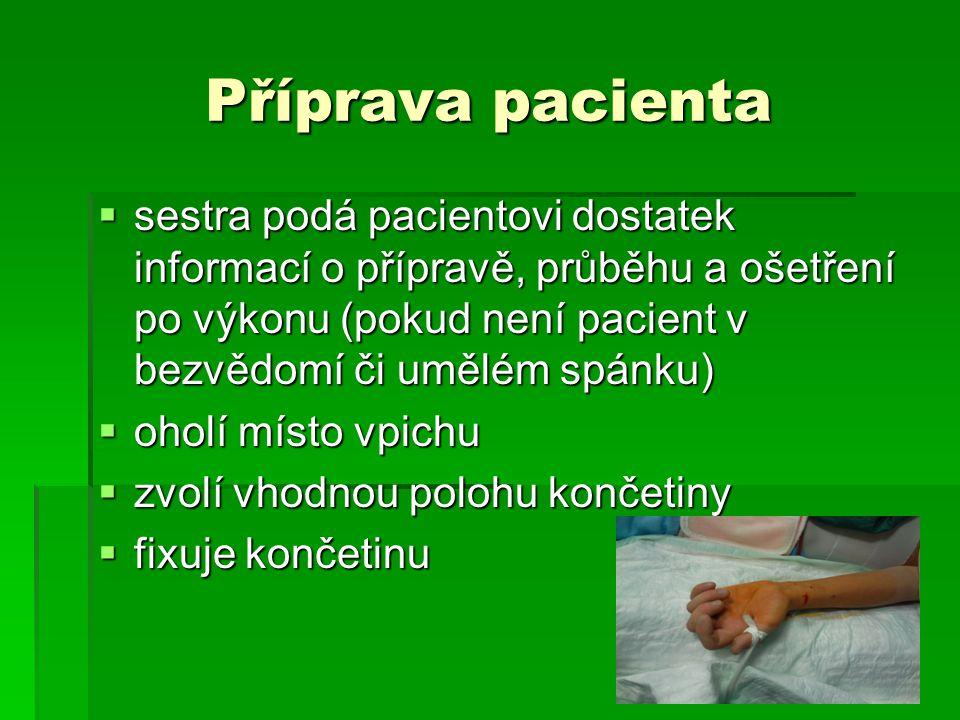 Příprava pacienta  sestra podá pacientovi dostatek informací o přípravě, průběhu a ošetření po výkonu (pokud není pacient v bezvědomí či umělém spánk