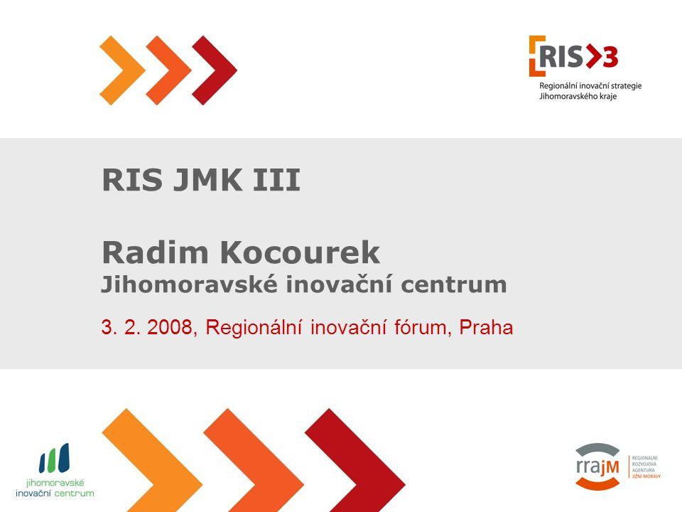 RIS JMK III Radim Kocourek Jihomoravské inovační centrum 3.