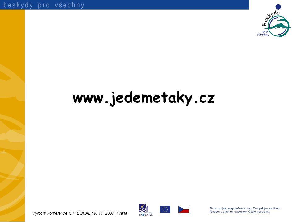 www.jedemetaky.cz Výroční konference CIP EQUAL,19. 11. 2007, Praha