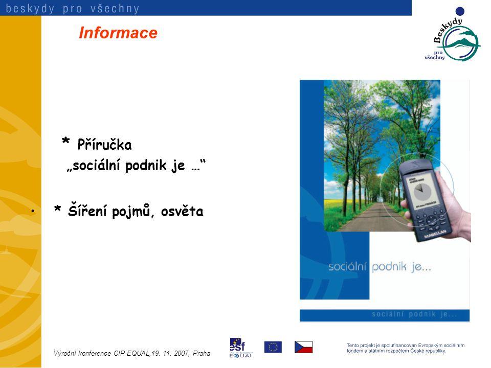 """Informace * Příručka """"sociální podnik je … * Šíření pojmů, osvěta Výroční konference CIP EQUAL,19."""