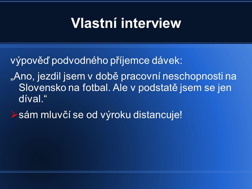 """Vlastní interview výpověď podvodného příjemce dávek: """"Ano, jezdil jsem v době pracovní neschopnosti na Slovensko na fotbal."""