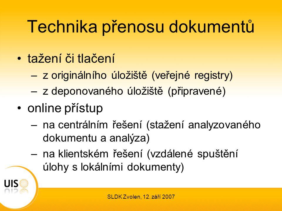 SLDK Zvolen, 12. září 2007 Technika přenosu dokumentů tažení či tlačení – z originálního úložiště (veřejné registry) – z deponovaného úložiště (připra