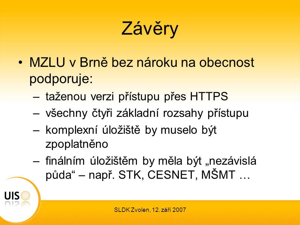 SLDK Zvolen, 12. září 2007 Závěry MZLU v Brně bez nároku na obecnost podporuje: – taženou verzi přístupu přes HTTPS – všechny čtyři základní rozsahy p
