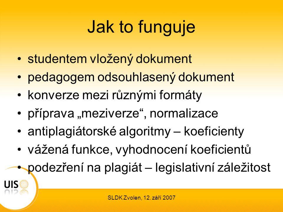 """SLDK Zvolen, 12. září 2007 Jak to funguje studentem vložený dokument pedagogem odsouhlasený dokument konverze mezi různými formáty příprava """"meziverze"""