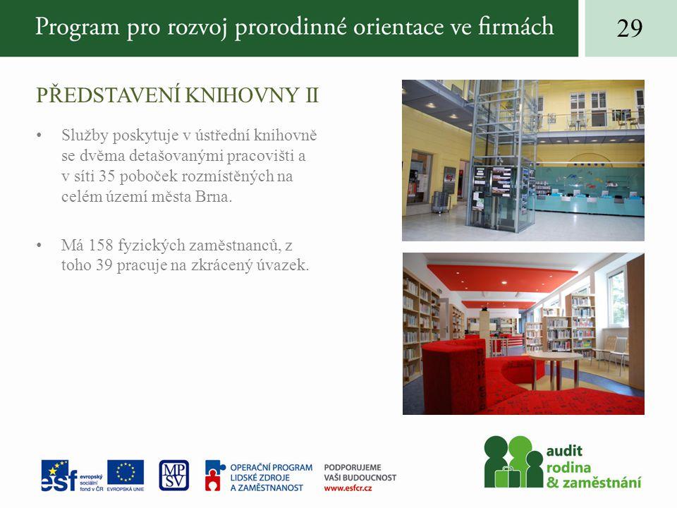 PŘEDSTAVENÍ KNIHOVNY II Služby poskytuje v ústřední knihovně se dvěma detašovanými pracovišti a v síti 35 poboček rozmístěných na celém území města Brna.