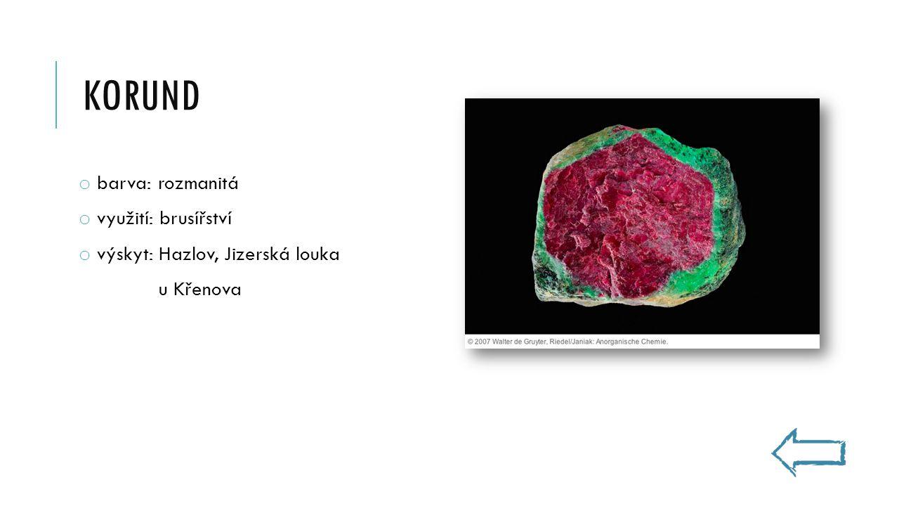 KORUND o barva: rozmanitá o využití: brusířství o výskyt: Hazlov, Jizerská louka u Křenova
