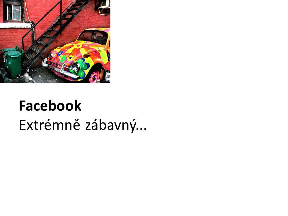 Facebook Extrémně zábavný...