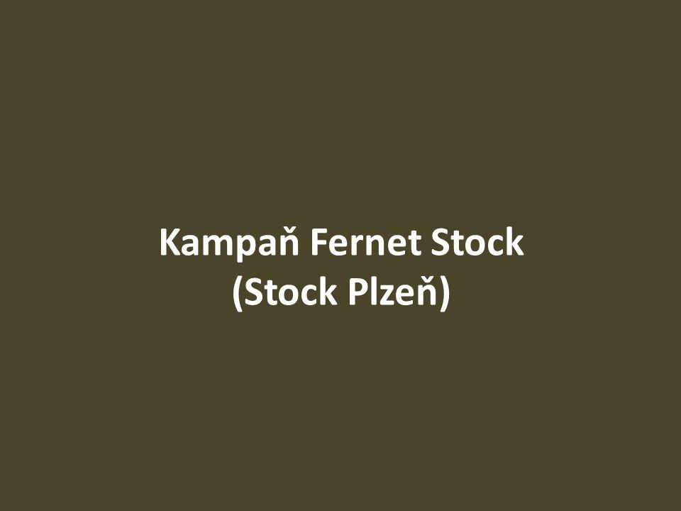 Kampaň Fernet Stock (Stock Plzeň)