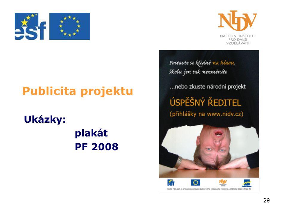 29 Publicita projektu Ukázky: plakát PF 2008