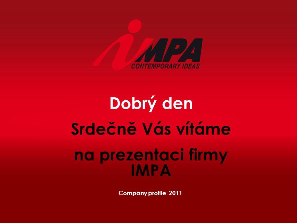 Dobrý den Srdečně Vás vítáme na prezentaci firmy IMPA Company profile 2011