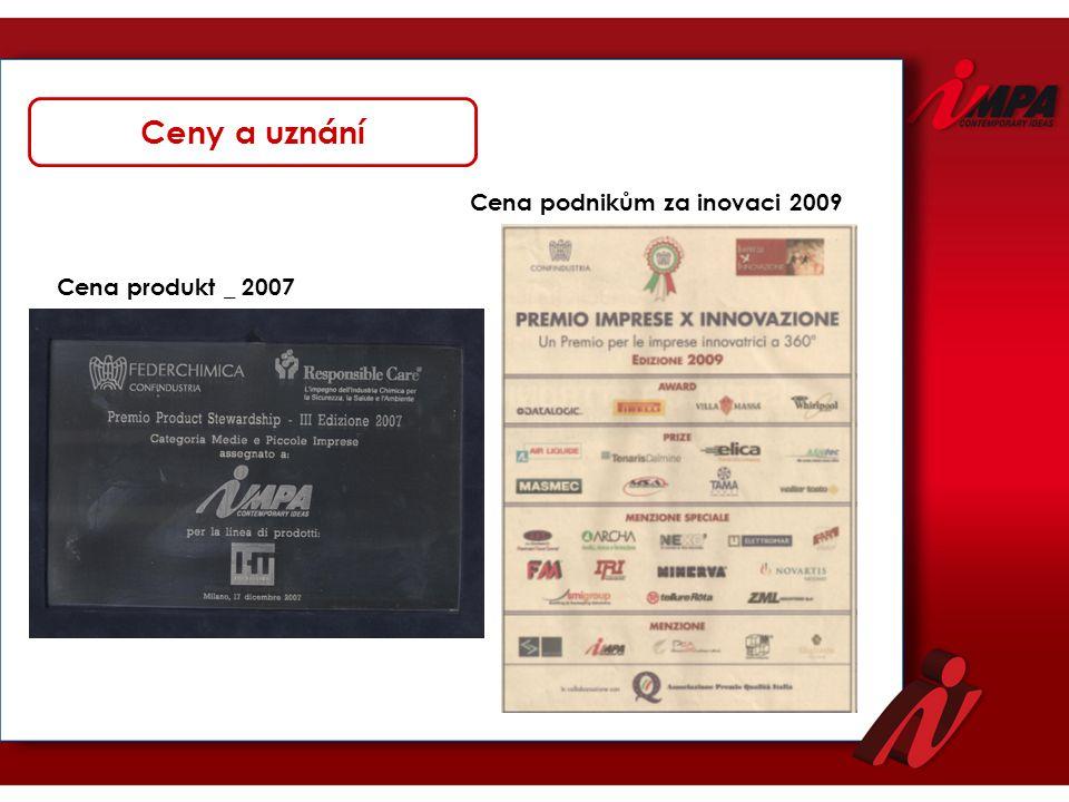 Ceny a uznání Cena produkt _ 2007 Cena podnikům za inovaci 2009