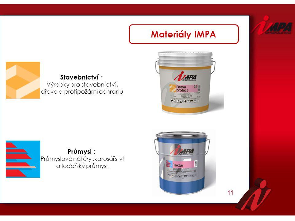 Stavebnictví : Výrobky pro stavebnictví, dřevo a protipožární ochranu Průmysl : Průmyslové nátěry,karosářství a loďařský průmysl. Materiály IMPA 11