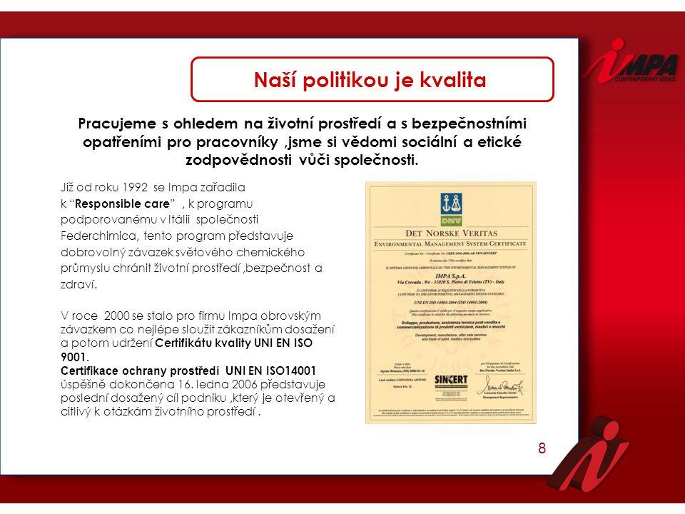 """8 Již od roku 1992 se Impa zařadila k """" Responsible care """", k programu podporovanému v Itálii společnosti Federchimica, tento program představuje dobr"""