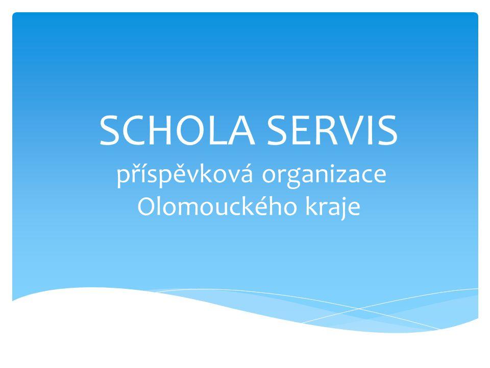SCHOLA SERVIS příspěvková organizace Olomouckého kraje