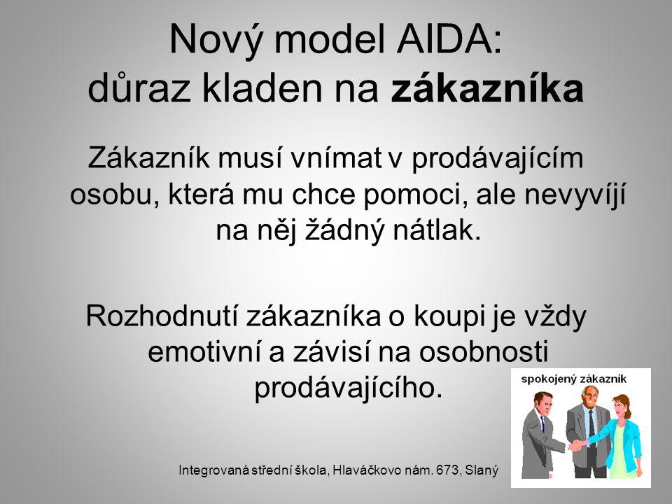 Nový model AIDA: důraz kladen na zákazníka Zákazník musí vnímat v prodávajícím osobu, která mu chce pomoci, ale nevyvíjí na něj žádný nátlak. Rozhodnu