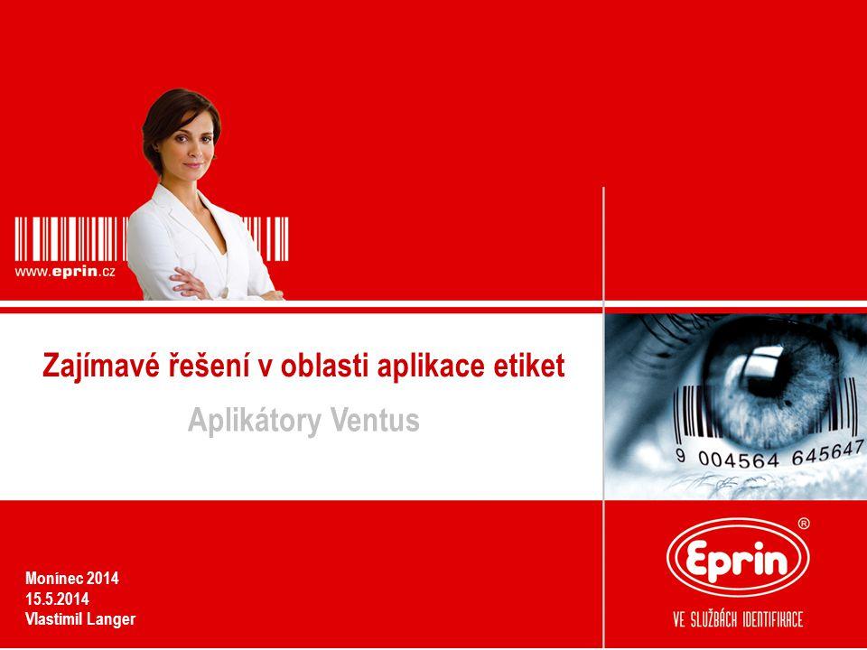 Zajímavé řešení v oblasti aplikace etiket Aplikátory Ventus Monínec 2014 15.5.2014 Vlastimil Langer