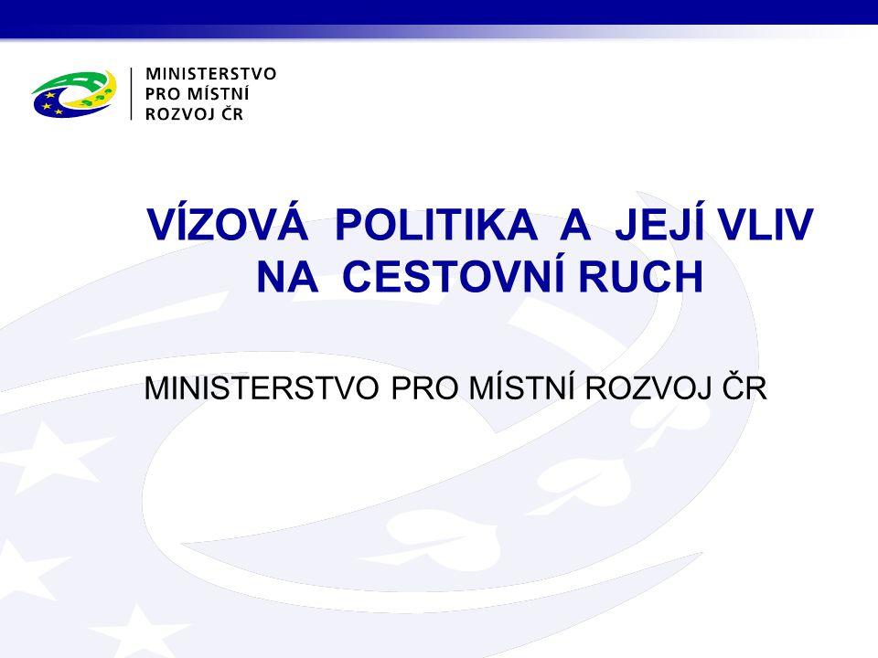 MINISTERSTVO PRO MÍSTNÍ ROZVOJ ČR VÍZOVÁ POLITIKA A JEJÍ VLIV NA CESTOVNÍ RUCH