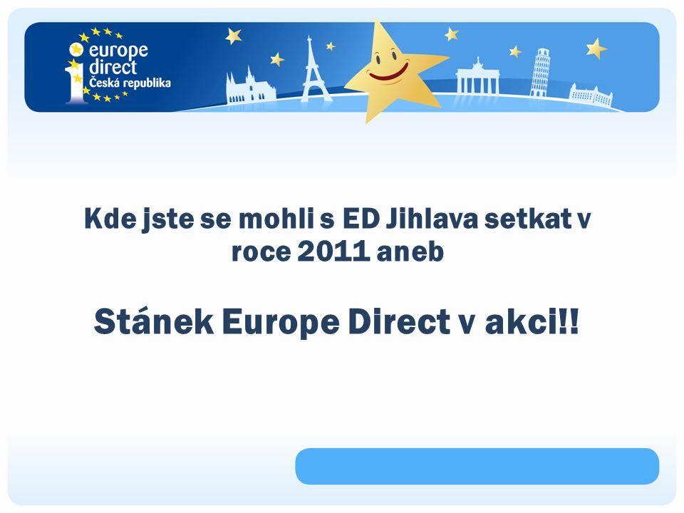 Kde jste se mohli s ED Jihlava setkat v roce 2011 aneb Stánek Europe Direct v akci!!
