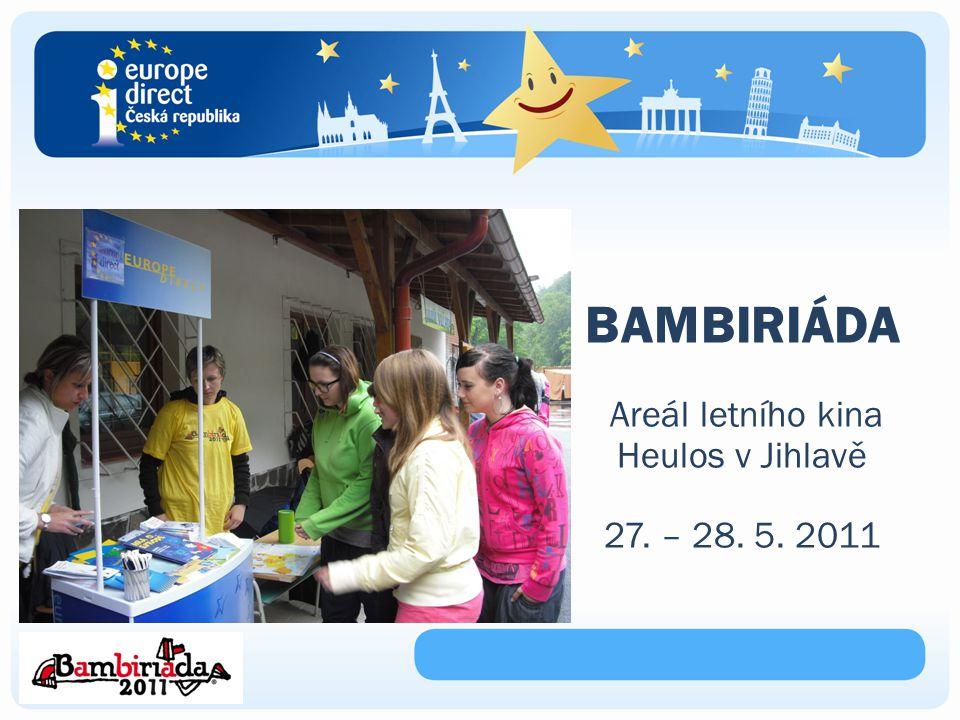 BAMBIRIÁDA Areál letního kina Heulos v Jihlavě 27. – 28. 5. 2011