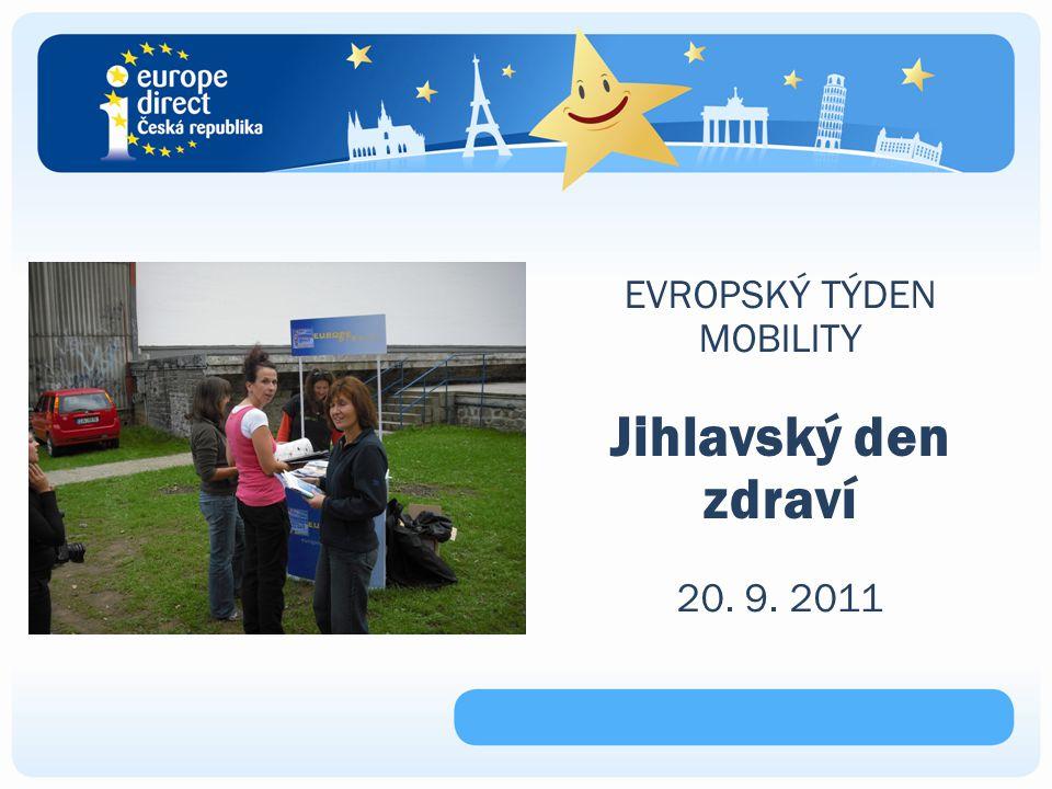 EVROPSKÝ TÝDEN MOBILITY Jihlavský den zdraví 20. 9. 2011