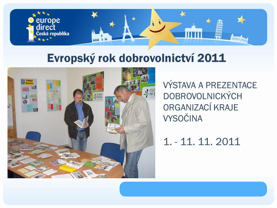 Evropský rok dobrovolnictví 2011 VÝSTAVA A PREZENTACE DOBROVOLNICKÝCH ORGANIZACÍ KRAJE VYSOČINA 1.