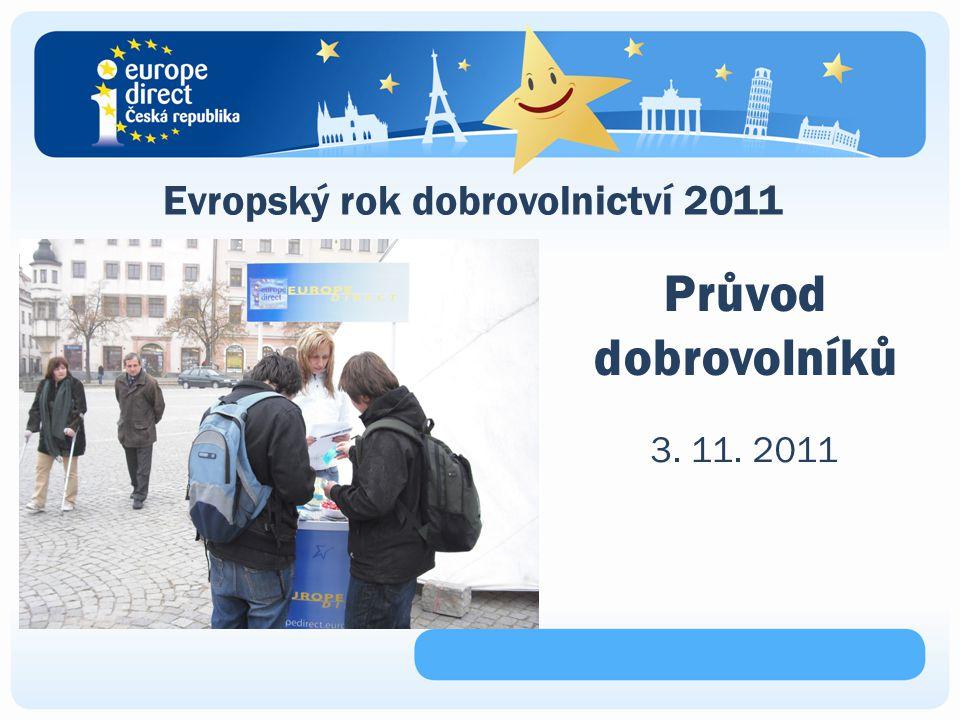 Evropský rok dobrovolnictví 2011 Průvod dobrovolníků 3. 11. 2011