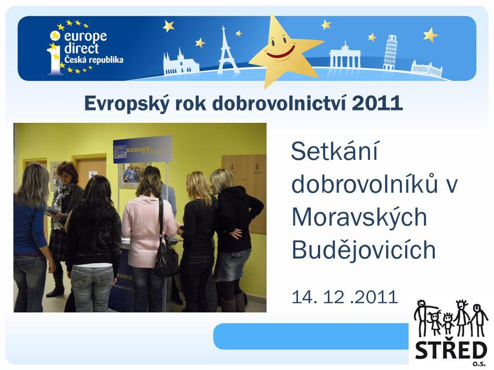 Evropský rok dobrovolnictví 2011 Setkání dobrovolníků v Moravských Budějovicích 14. 12.2011