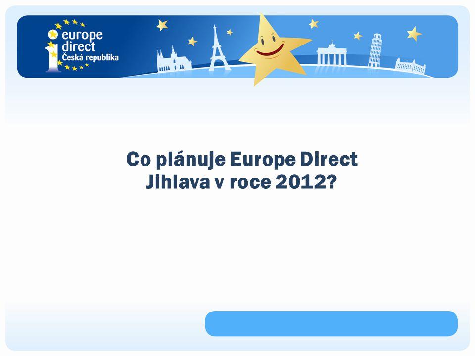 Co plánuje Europe Direct Jihlava v roce 2012