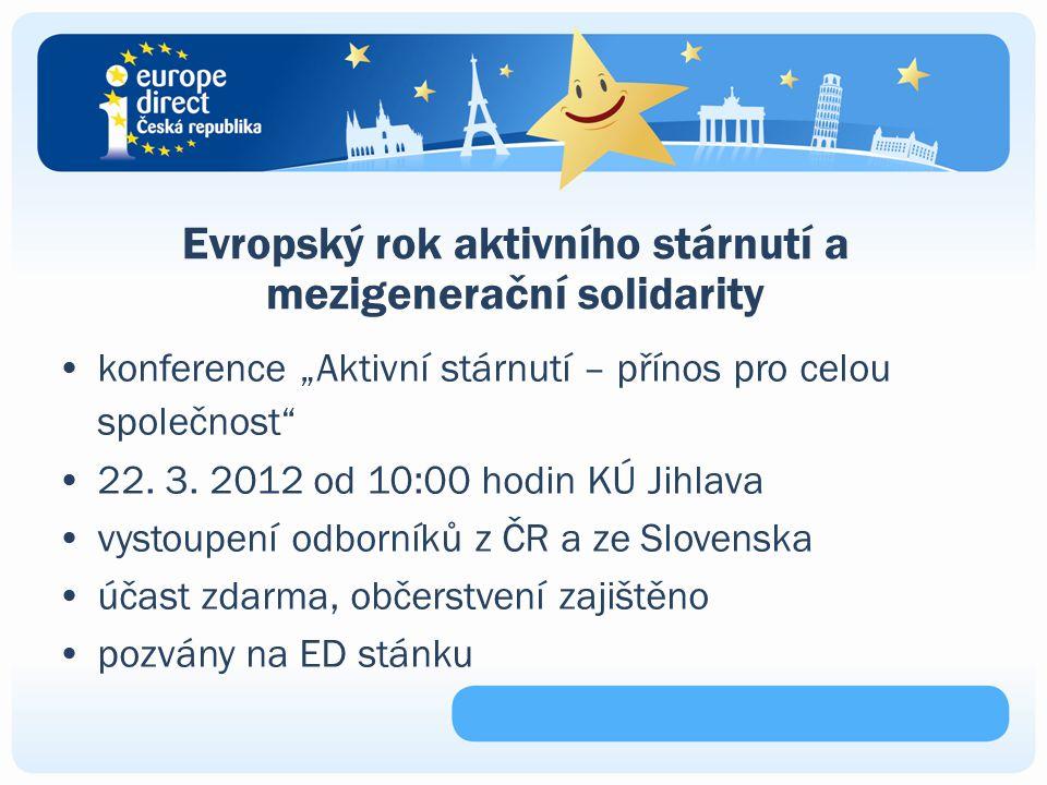 """Evropský rok aktivního stárnutí a mezigenerační solidarity konference """"Aktivní stárnutí – přínos pro celou společnost 22."""