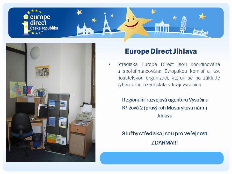 Europe Direct Jihlava Střediska Europe Direct jsou koordinována a spolufinancována Evropskou komisí a tzv.