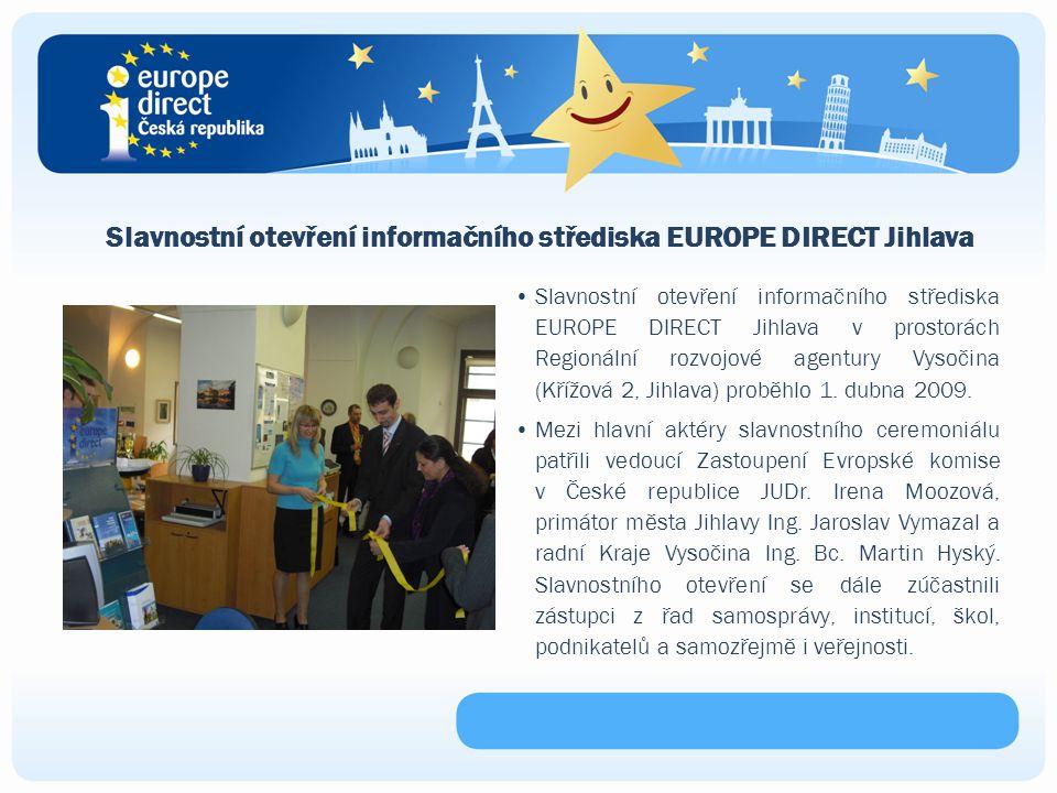 Slavnostní otevření informačního střediska EUROPE DIRECT Jihlava v prostorách Regionální rozvojové agentury Vysočina (Křížová 2, Jihlava) proběhlo 1.
