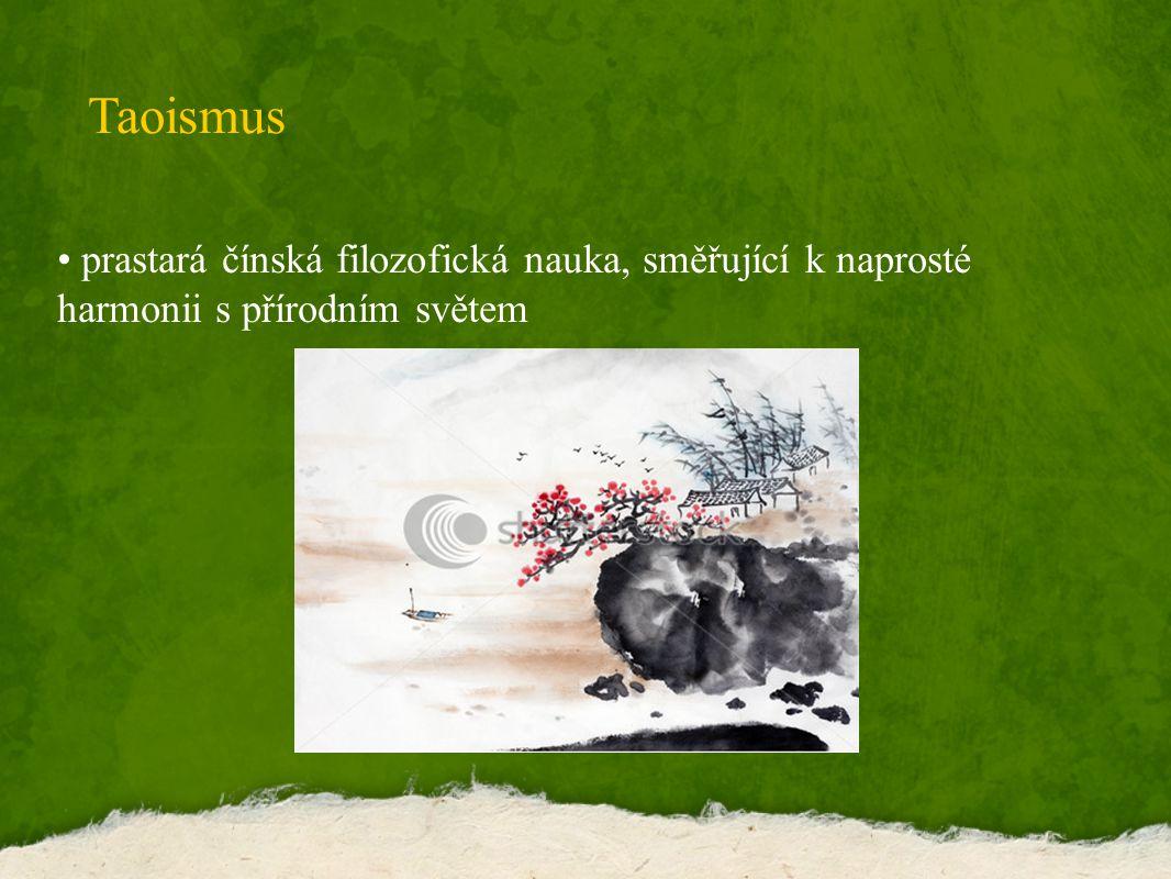 Taoismus prastará čínská filozofická nauka, směřující k naprosté harmonii s přírodním světem