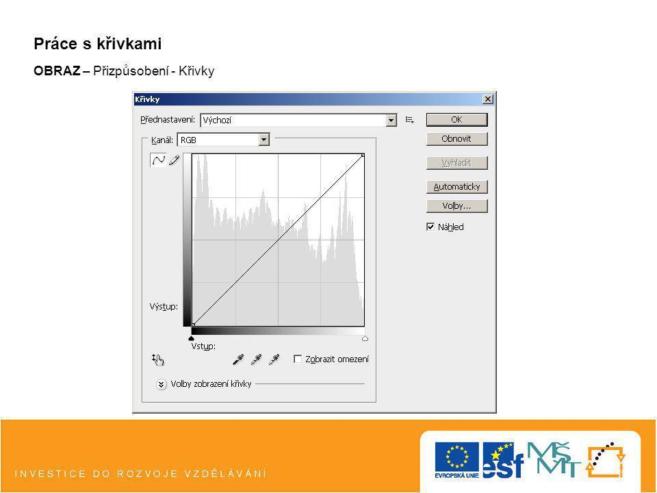 Práce s křivkami OBRAZ – Přizpůsobení - Křivky