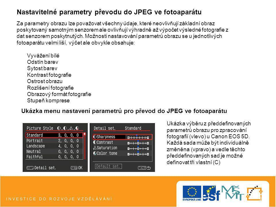 Nastavitelné parametry převodu do JPEG ve fotoaparátu Za parametry obrazu lze považovat všechny údaje, které neovlivňují základní obraz poskytovaný sa