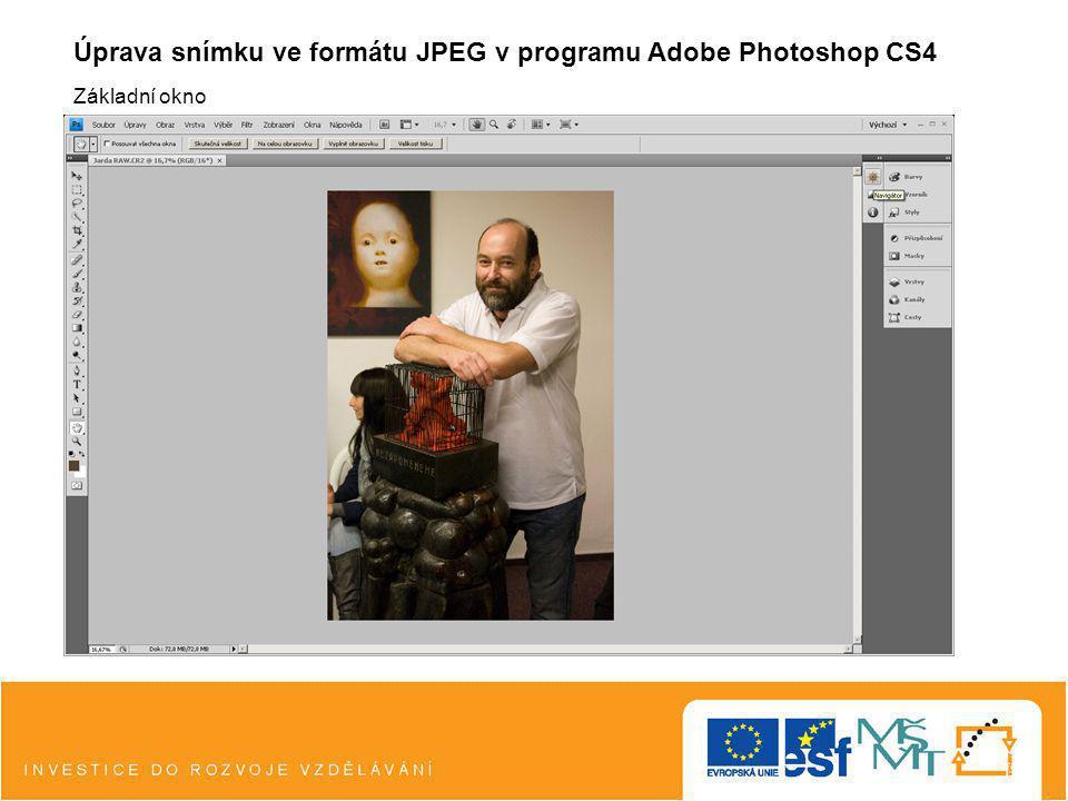 Úprava snímku ve formátu JPEG v programu Adobe Photoshop CS4 Základní okno