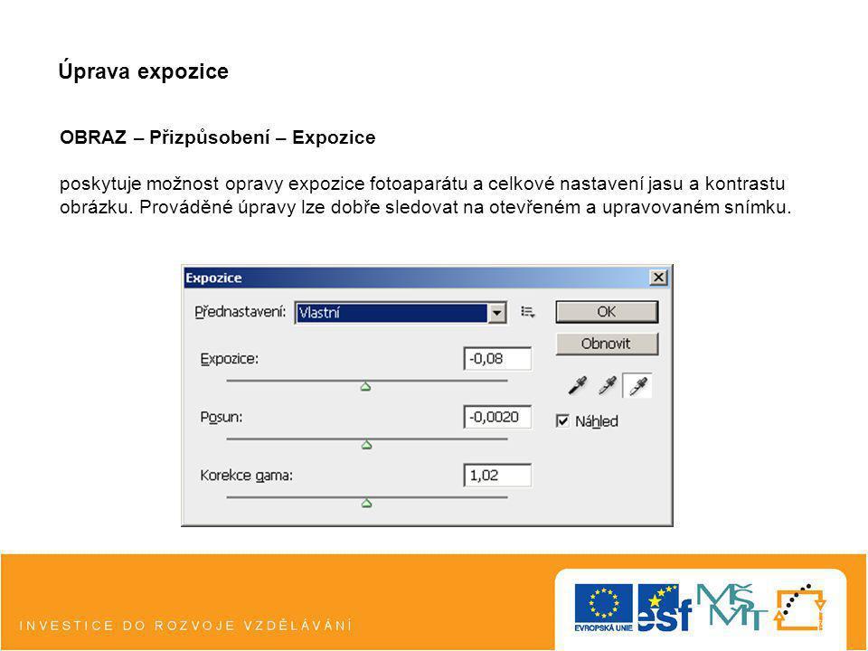 Úprava expozice OBRAZ – Přizpůsobení – Expozice poskytuje možnost opravy expozice fotoaparátu a celkové nastavení jasu a kontrastu obrázku. Prováděné