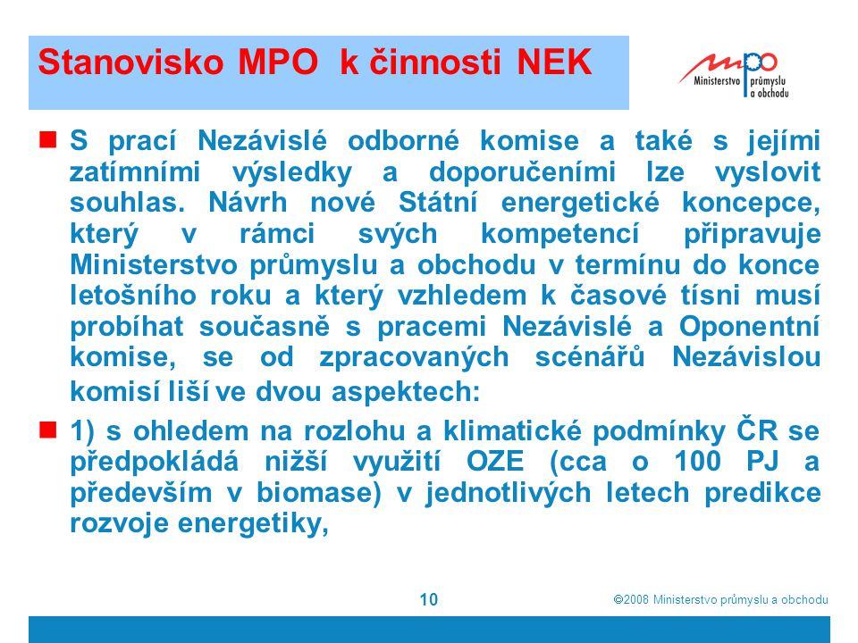  2008  Ministerstvo průmyslu a obchodu 10 Stanovisko MPO k činnosti NEK S prací Nezávislé odborné komise a také s jejími zatímními výsledky a doporučeními lze vyslovit souhlas.