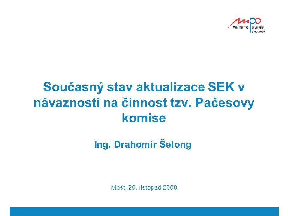 Současný stav aktualizace SEK v návaznosti na činnost tzv.