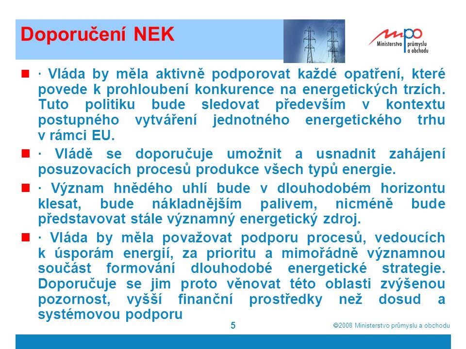  2008  Ministerstvo průmyslu a obchodu 6 Doporučení NEK · Jaderná energetika představuje jednu z variant výroby elektrické energie a je důležitou součástí energetického mixu.