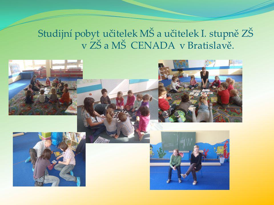 Studijní pobyt učitelek MŠ a učitelek I. stupně ZŠ v ZŠ a MŠ CENADA v Bratislavě.
