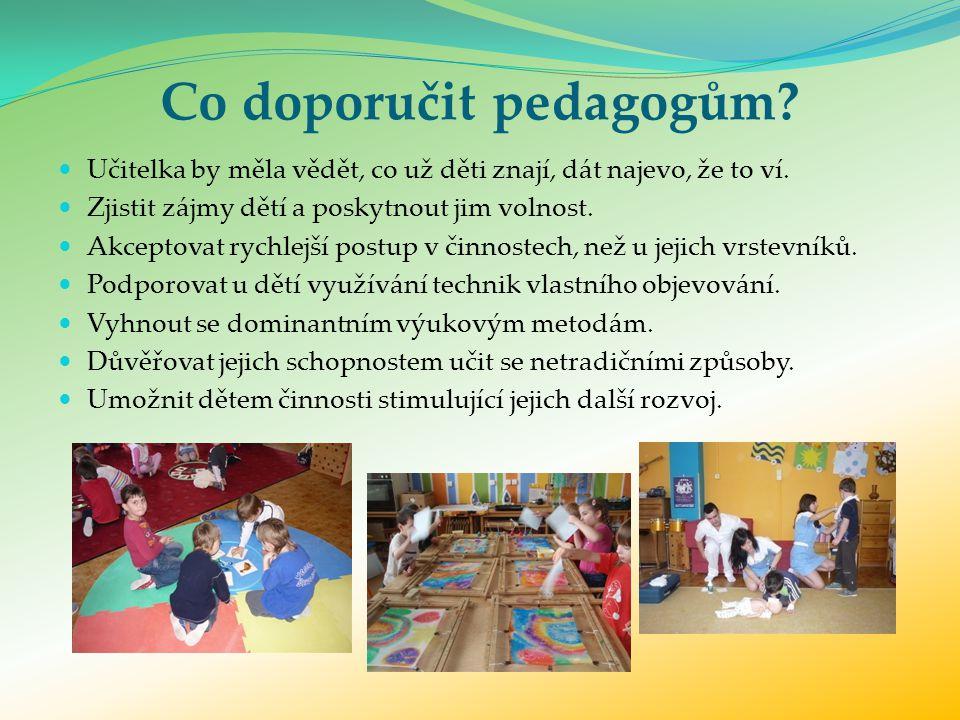 Co doporučit pedagogům.Učitelka by měla vědět, co už děti znají, dát najevo, že to ví.
