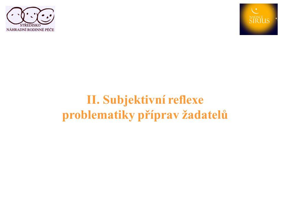 II. Subjektivní reflexe problematiky příprav žadatelů