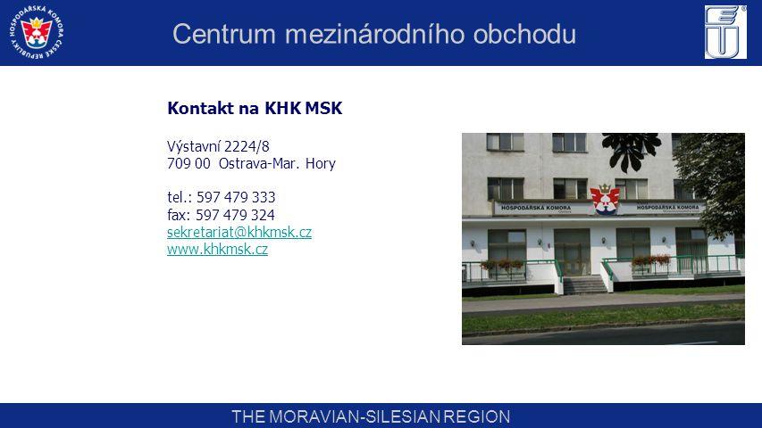 THE MORAVIAN-SILESIAN REGION Kontakt na KHK MSK Výstavní 2224/8 709 00 Ostrava-Mar. Hory tel.: 597 479 333 fax: 597 479 324 sekretariat@khkmsk.cz www.