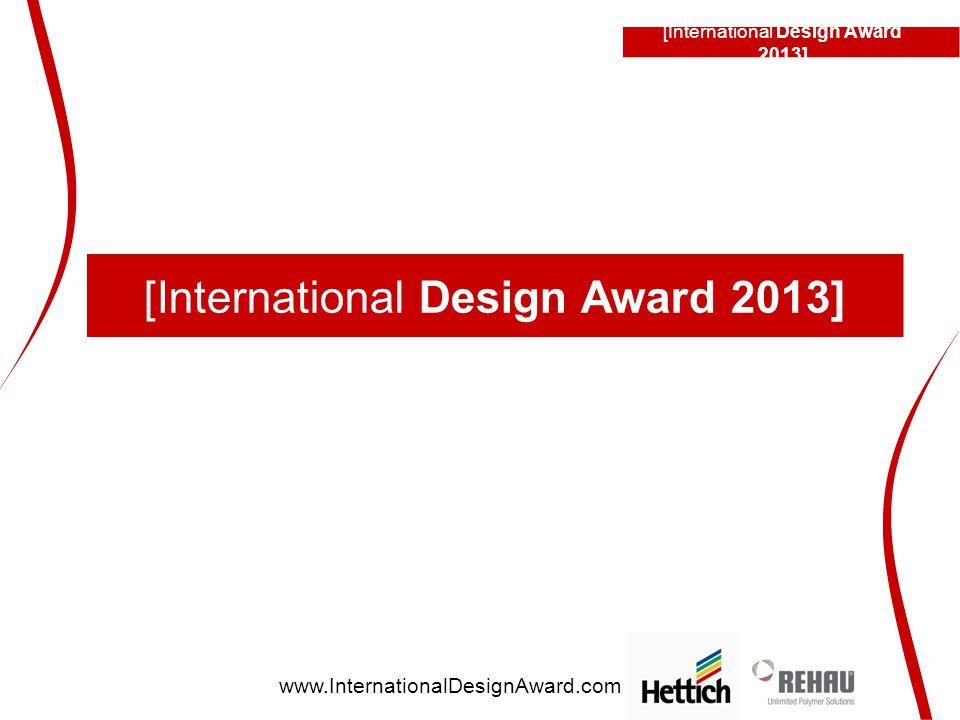 [International Design Award 2013] www.InternationalDesignAward.com