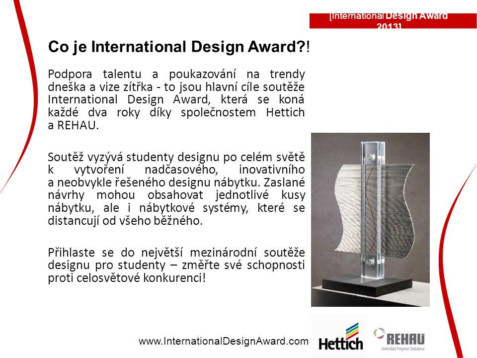Podpora talentu a poukazování na trendy dneška a vize zítřka - to jsou hlavní cíle soutěže International Design Award, která se koná každé dva roky díky společnostem Hettich a REHAU.