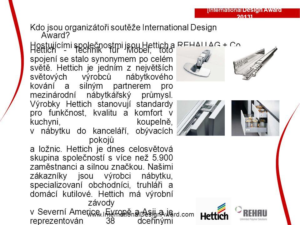 [International Design Award 2013] www.InternationalDesignAward.com Kdo jsou organizátoři soutěže International Design Award? Hostujícími společnostmi