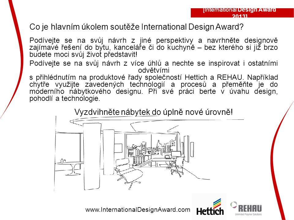 [International Design Award 2013] www.InternationalDesignAward.com Co je hlavním úkolem soutěže International Design Award.