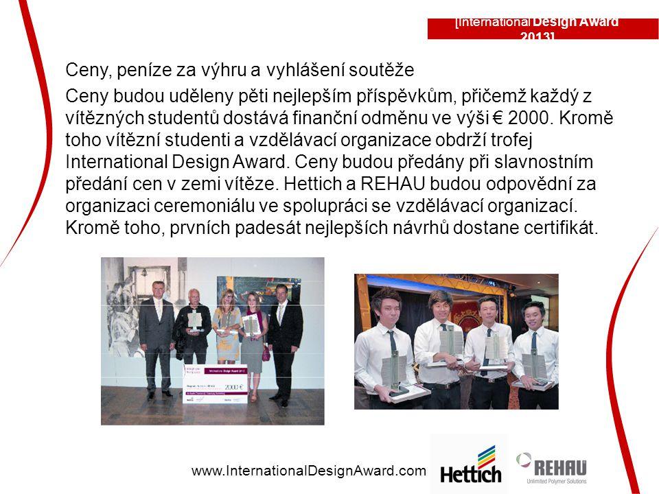 Ceny, peníze za výhru a vyhlášení soutěže Ceny budou uděleny pěti nejlepším příspěvkům, přičemž každý z vítězných studentů dostává finanční odměnu ve výši € 2000.